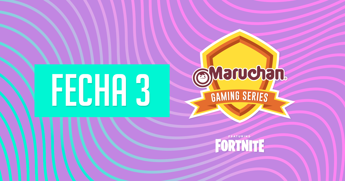 Maruchan Gaming Series fecha 3