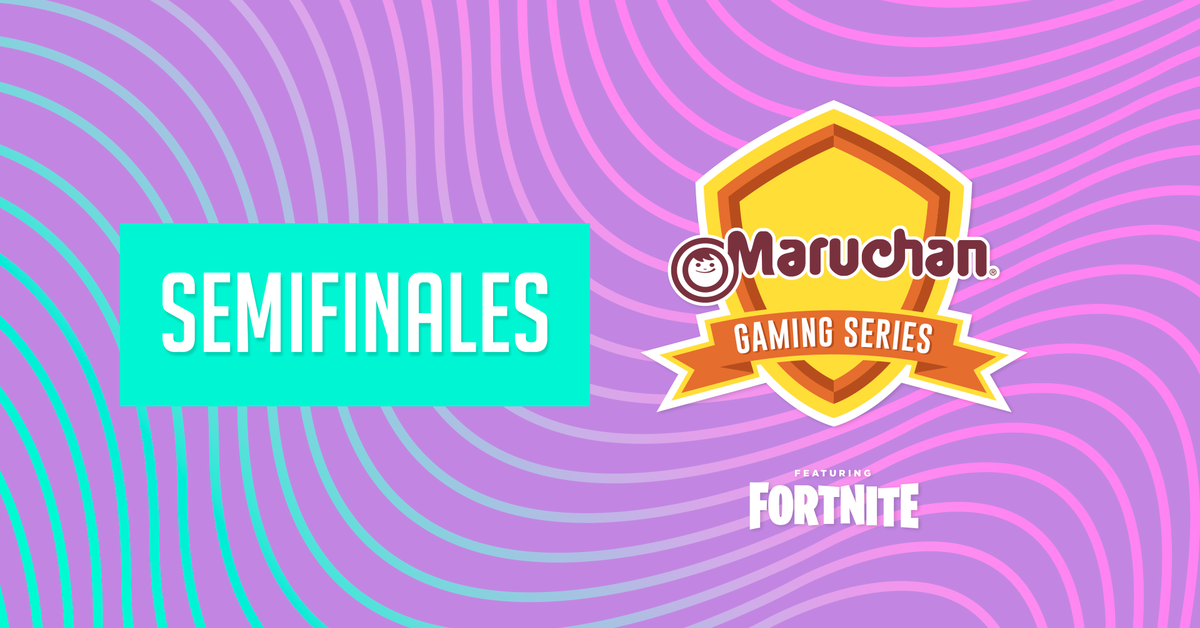 Maruchan Gaming Series semifinales